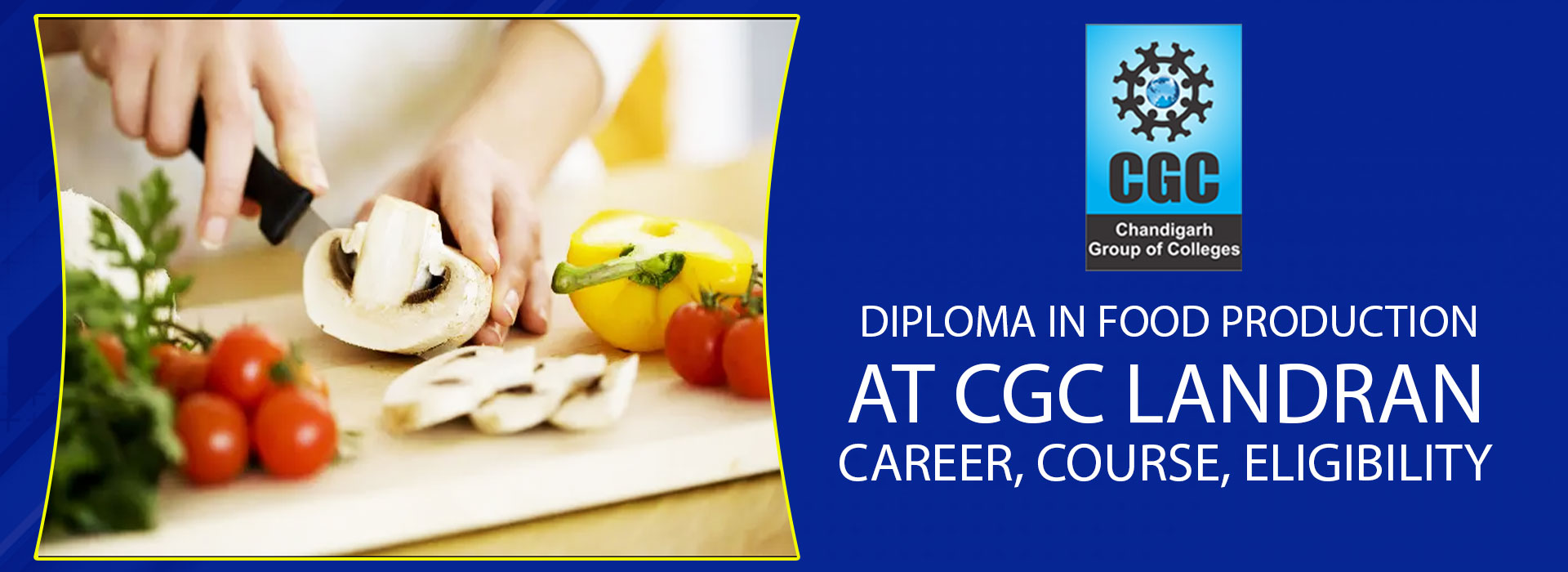 Diploma in Food Production at CGC Landran: Career, Course, Eligibility