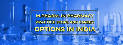 M.Pharm. in Pharmacy Practice- Scope and Career Options in India